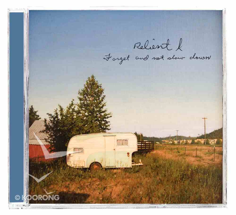 Forget and Not Slow Down CD