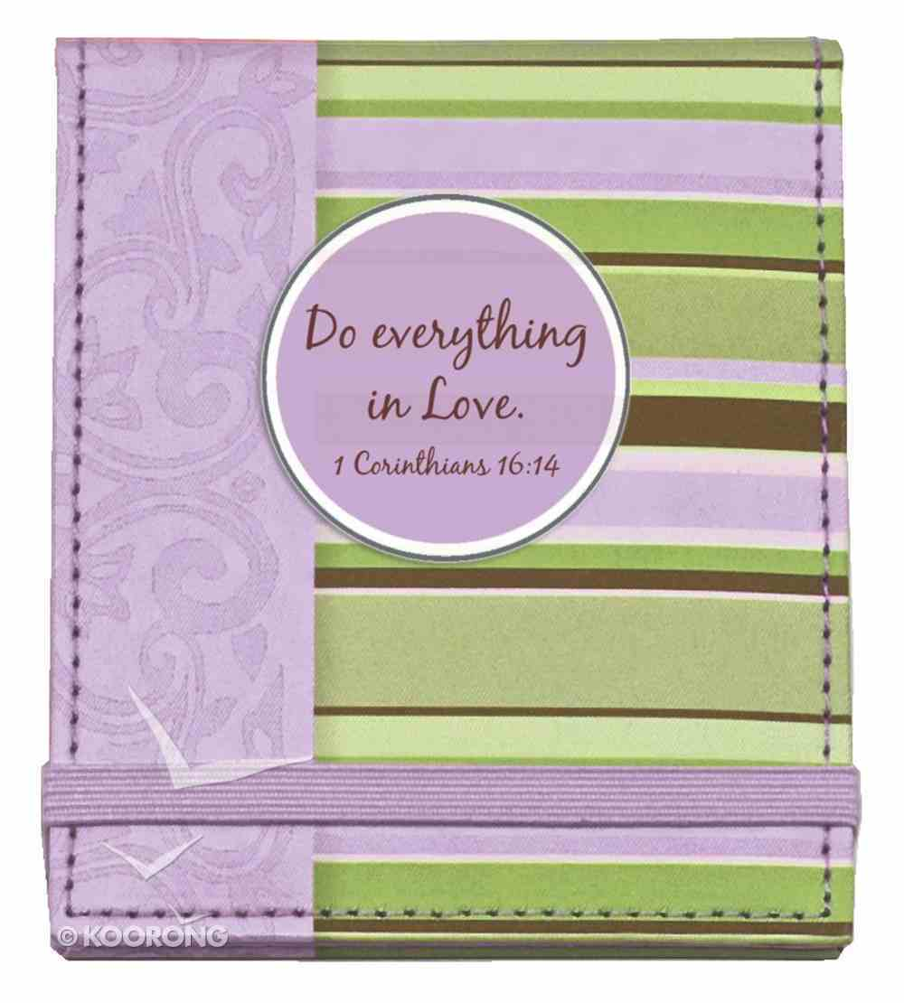 Fashion Notes: Printed Notes and Petite Pen, 1 Corinthians 16:14 Stationery