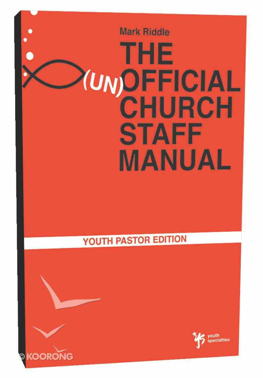 The (Un)Offical Church Staff Manual: Youth Pastor Edition Paperback