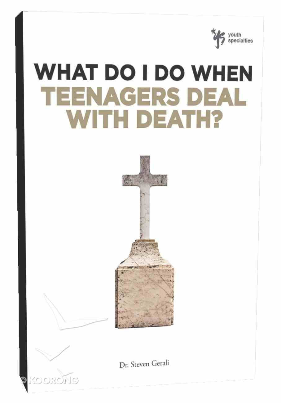 Teenagers Deal With Death? (Wdidw Series) Paperback