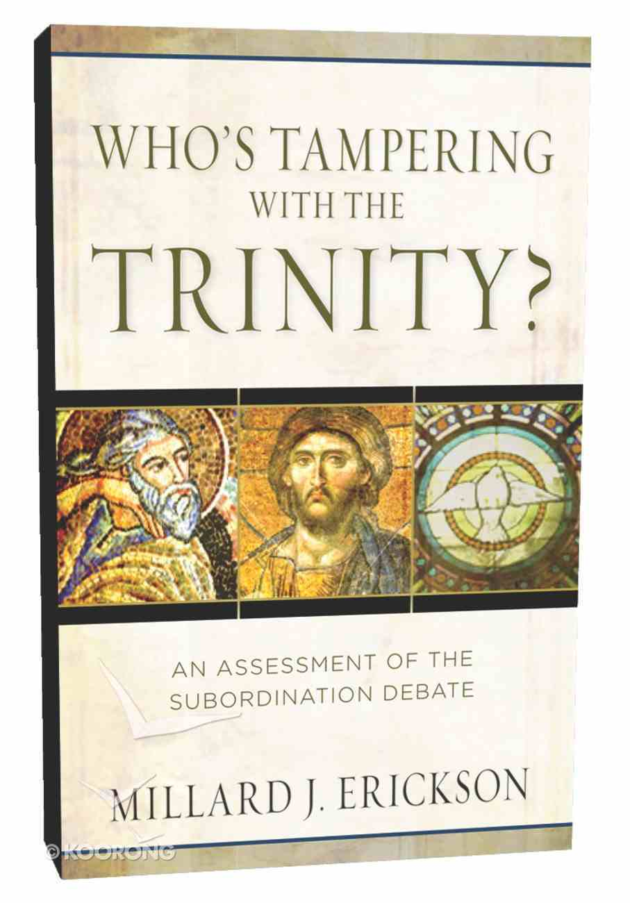 Who's Tampering With the Trinity: An Assessment of the Subordination Debate Paperback