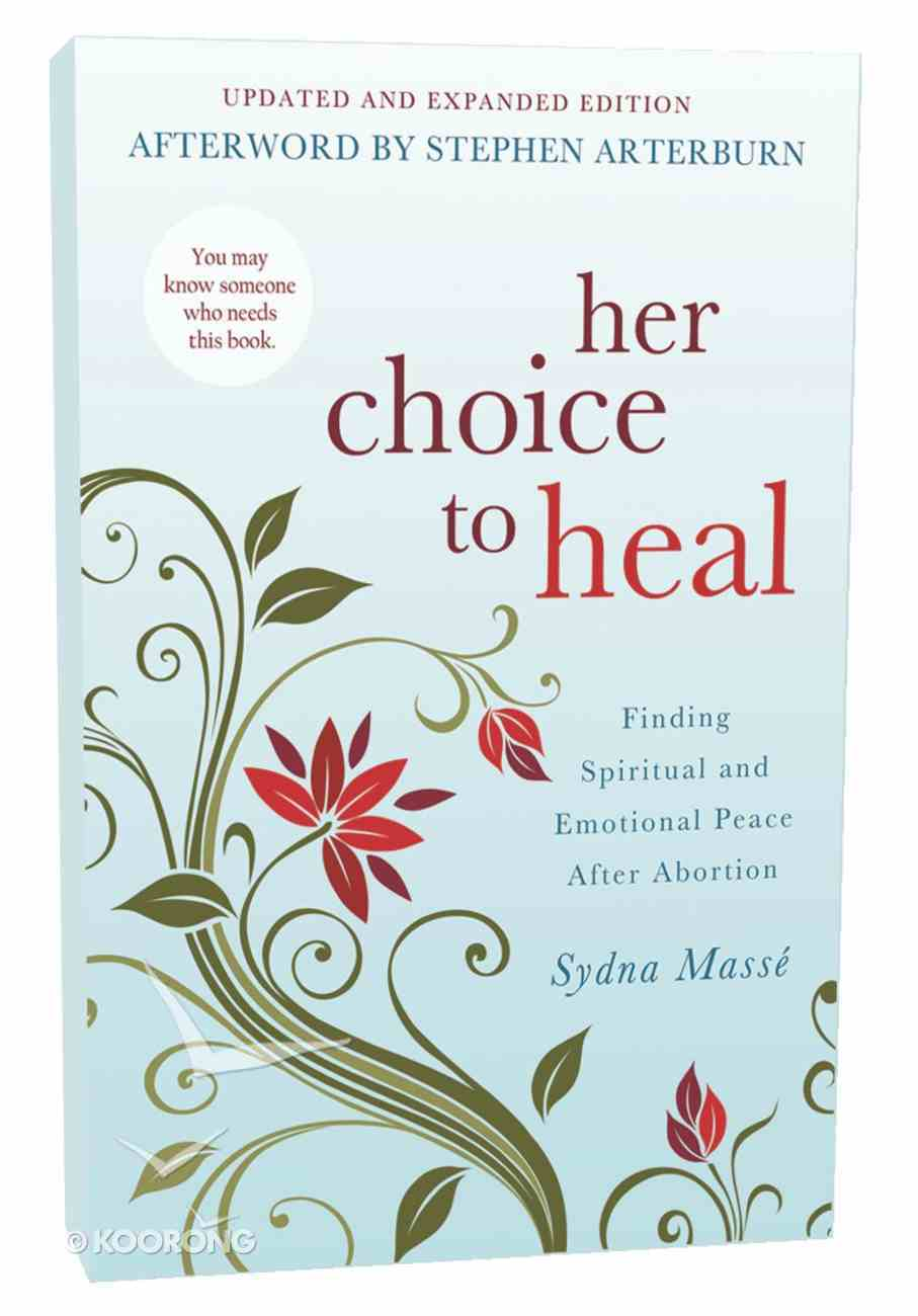 Her Choice to Heal: Finding Spiritual and Emotional Peace After Abortion Paperback