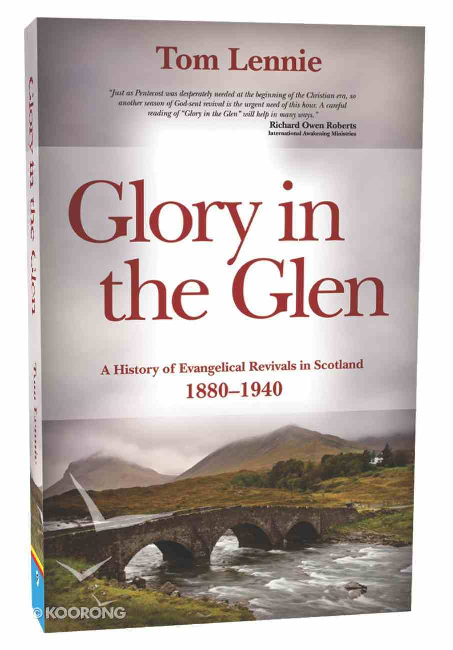 Glory in the Glen: A History of Evangelical Awakenings in Scotland 1880-1940 Paperback
