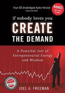 If Nobody Loves You Create The Demand (4 Cds) Unabridged image
