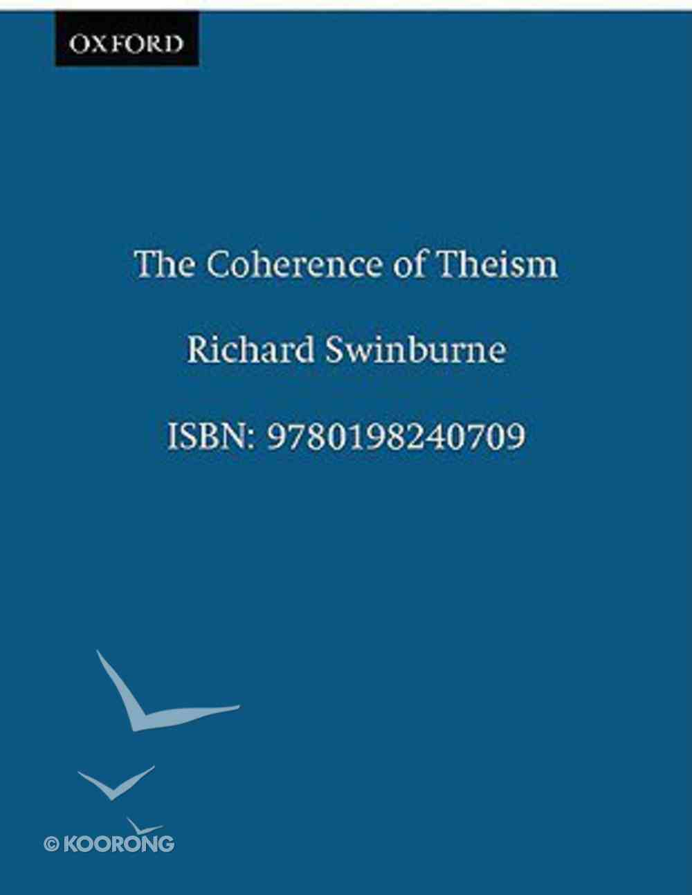 Coherence of Theism (2nd Edition) Paperback