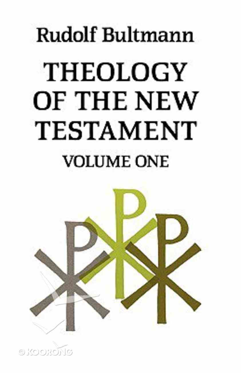 Theology of the New Testament (Vol 1) Paperback