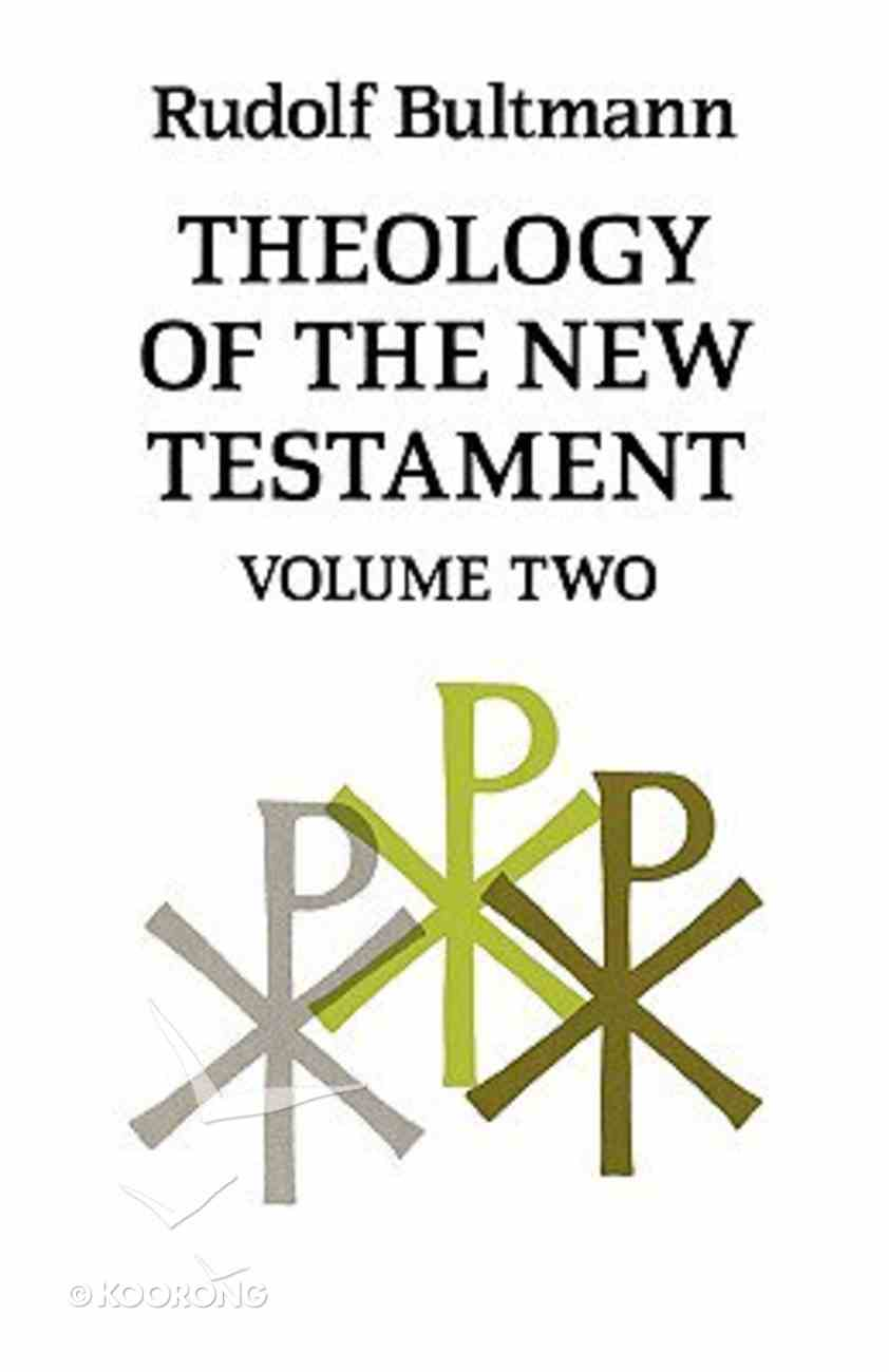 Theology of the New Testament (Vol 2) Paperback