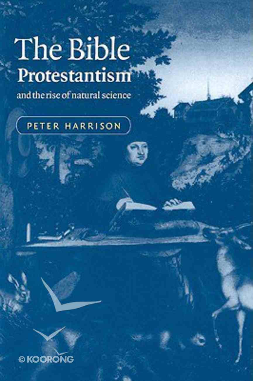 The Bible, Protestantism, and the Rise of Natural Science Paperback
