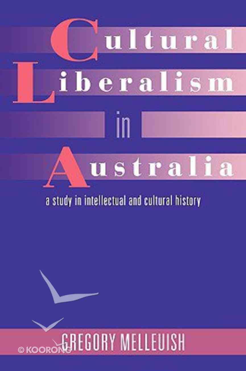 Cultural Liberalism in Australia Paperback