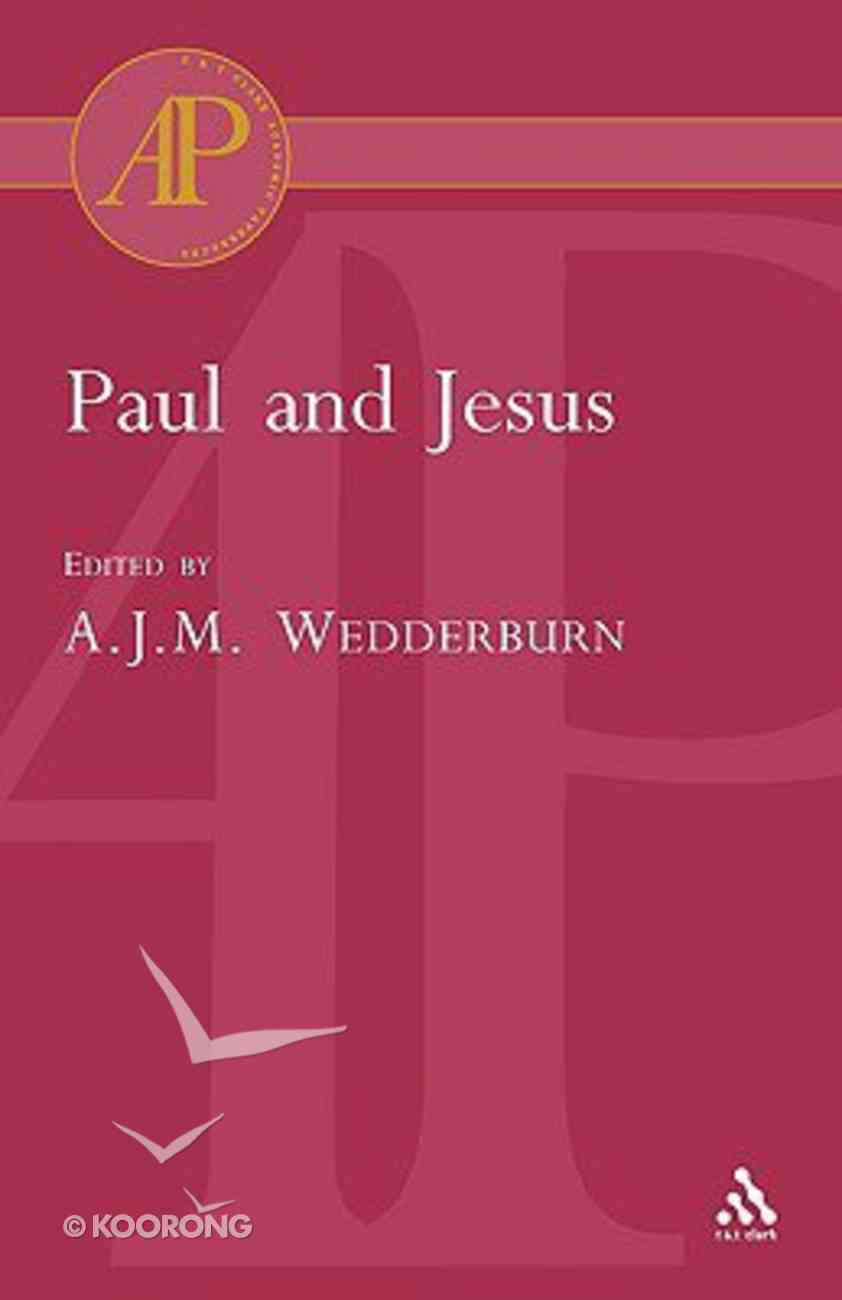 Paul and Jesus (Journal For The Study Of The New Testament Supplement Series) Paperback