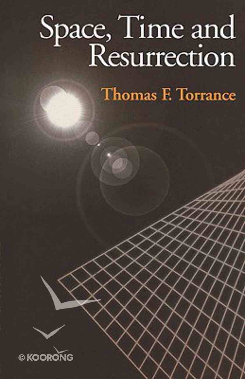 Space Time and Resurrection Paperback