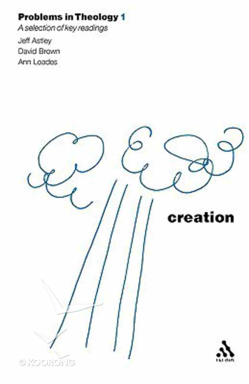 Creation (Problems In Theology Series) Paperback