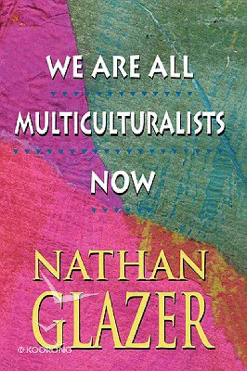We Are All Multiculturalists Now Paperback