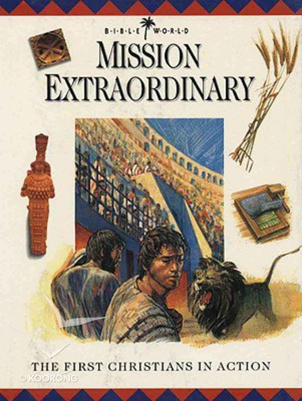 Mission Extraordinary (#05 in Bible World Series) Hardback