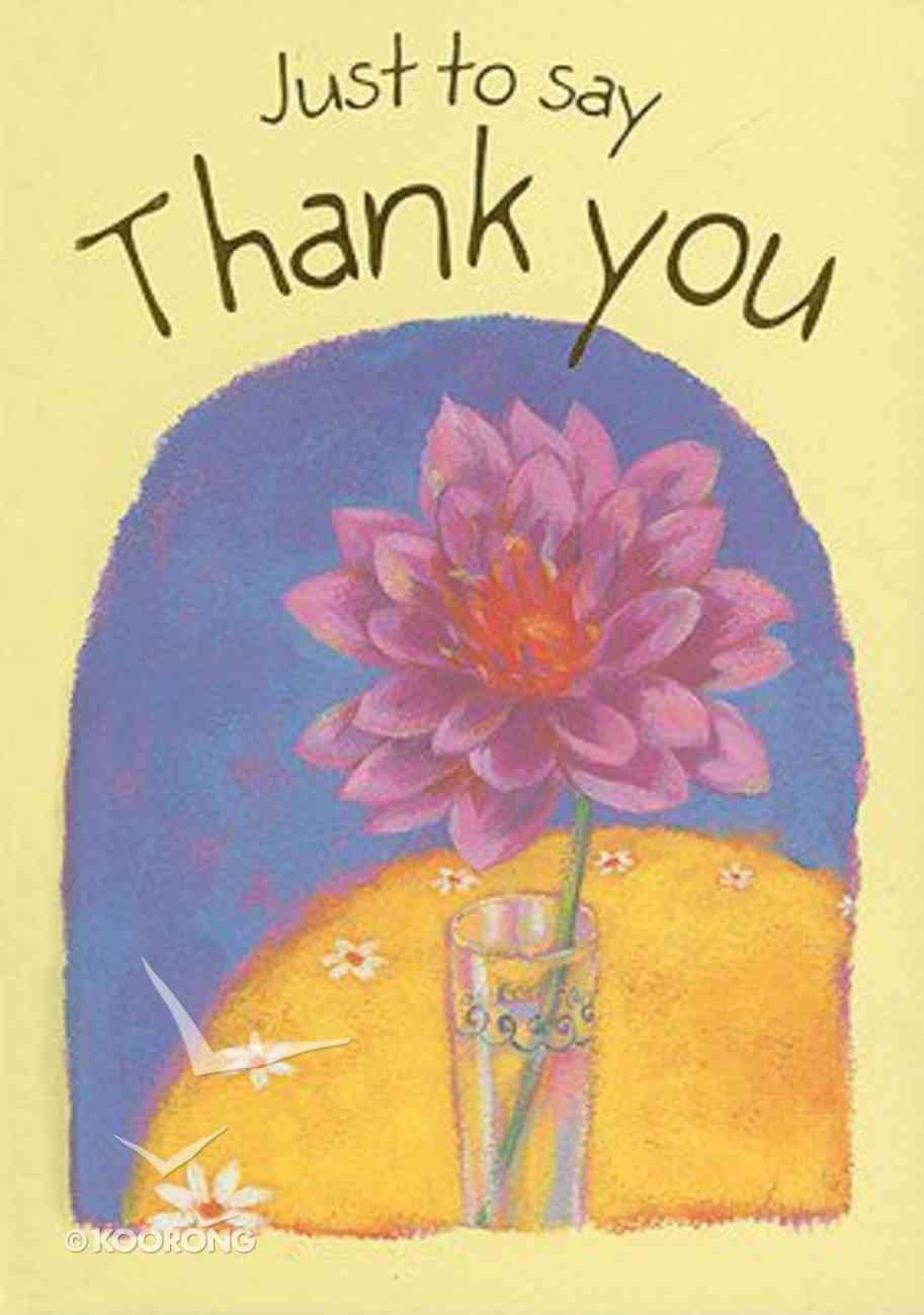 Just to Say Thank You Hardback