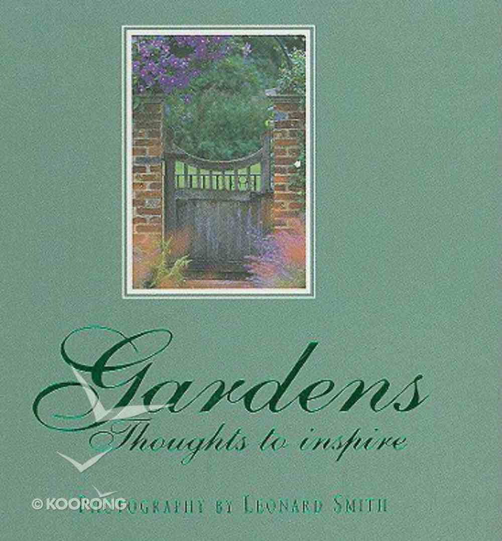 Gardens: Thoughts to Inspire Hardback