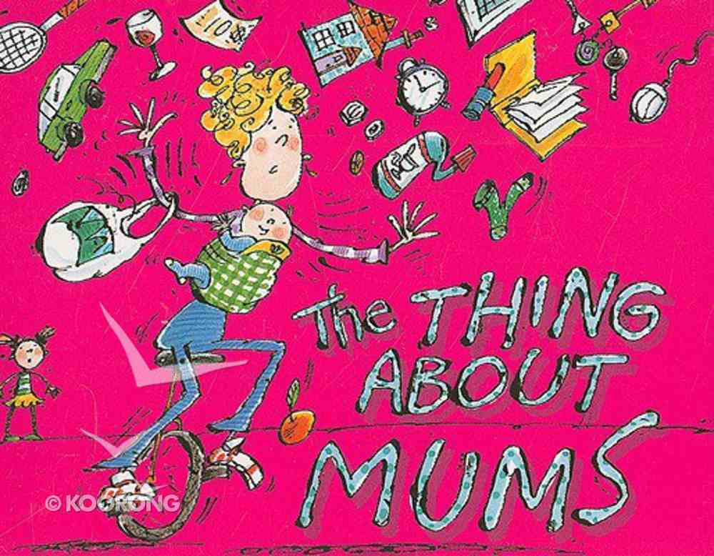 The Thing About Mums Paperback