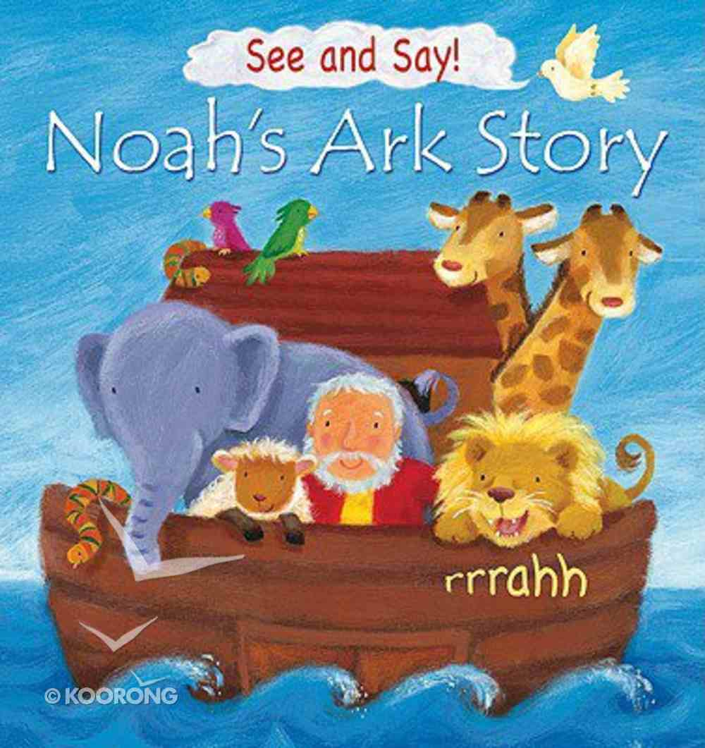 Noah's Ark Story (See And Say! Series) Hardback