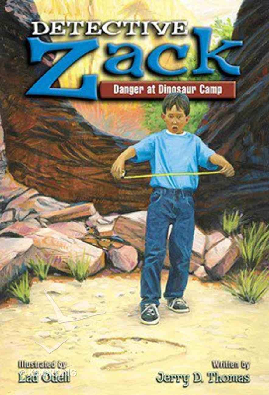 Danger At Dinosaur Camp (Detective Zack Series) Paperback
