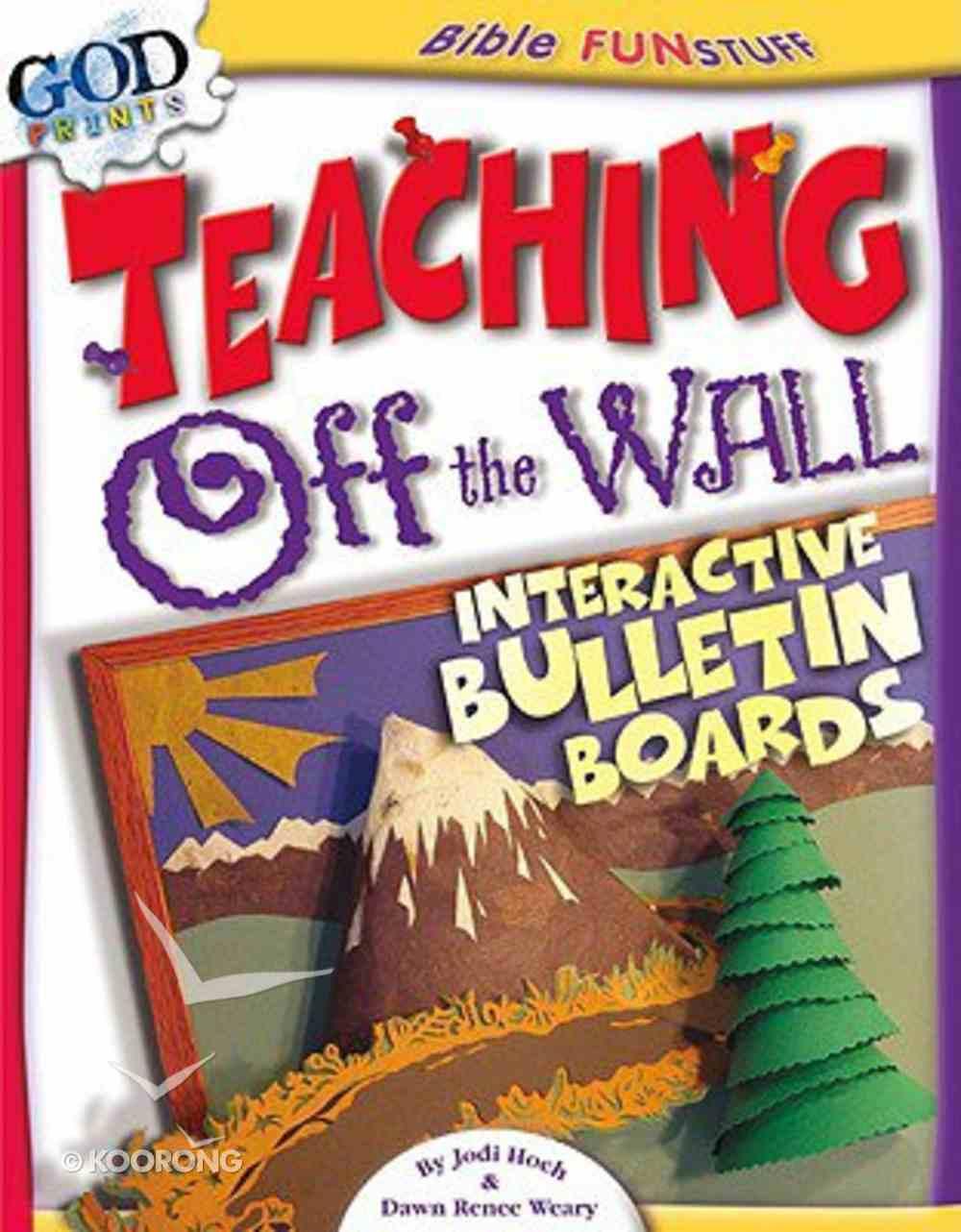 Teaching Off the Wall (Godprints Bible Fun Stuff Series) Paperback