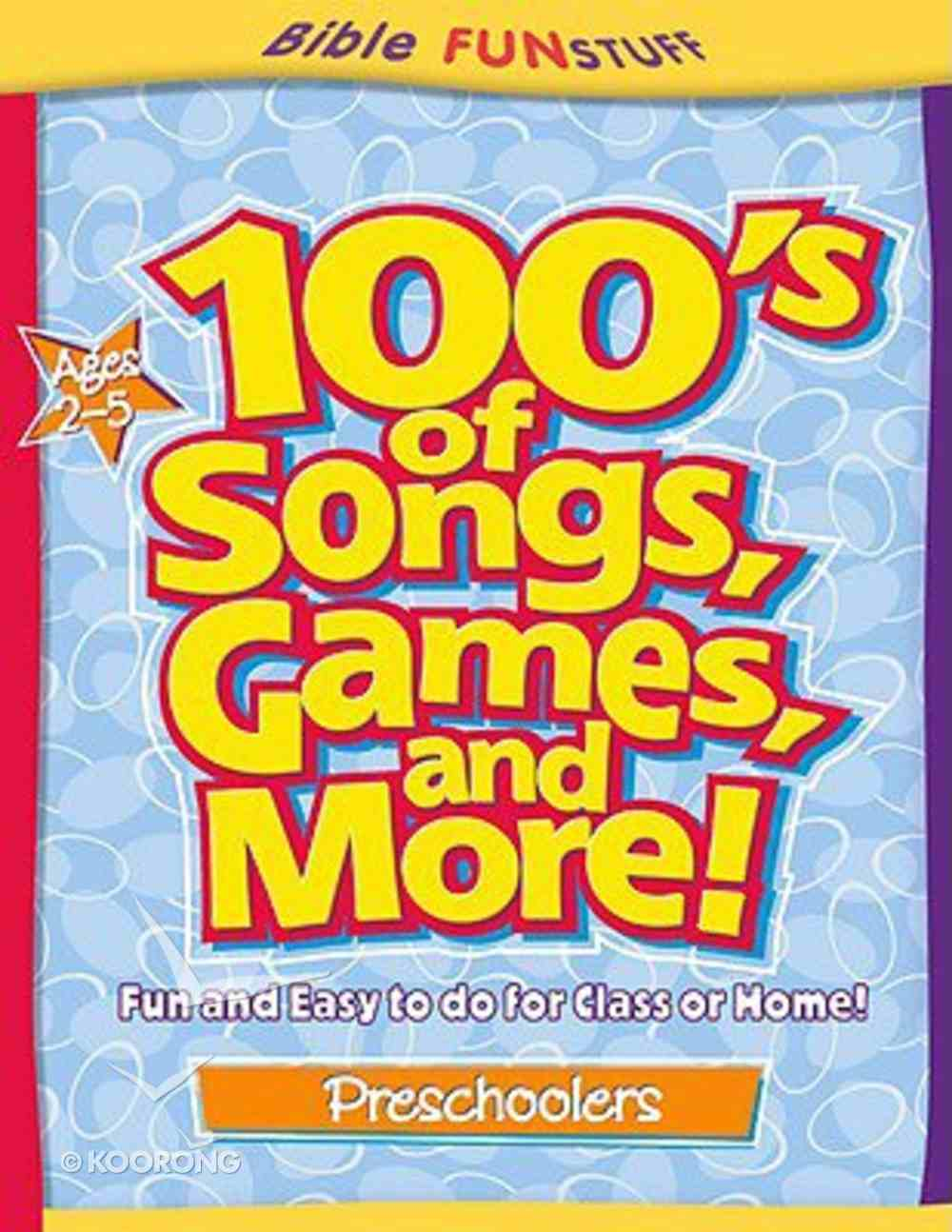 100's of Songs, Games and More! (Ages 2-5) (Bible Fun Stuff Series) Paperback