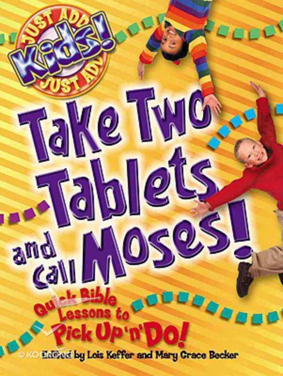 Just Add Kids: Take Two Tablets and Call Moses! Paperback