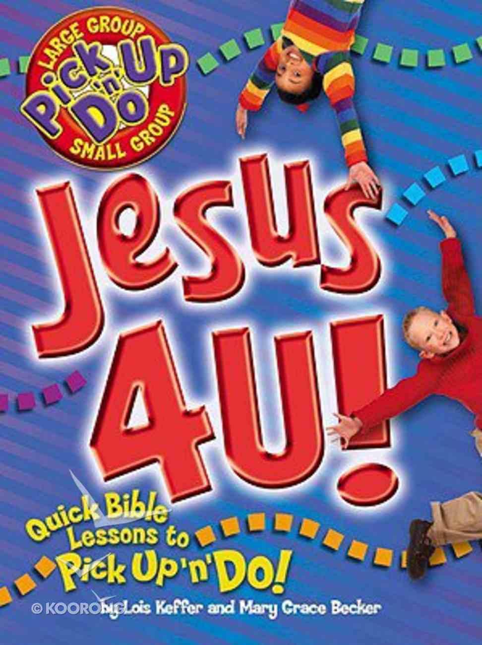Just Add Kids: Jesus 4 U! Paperback