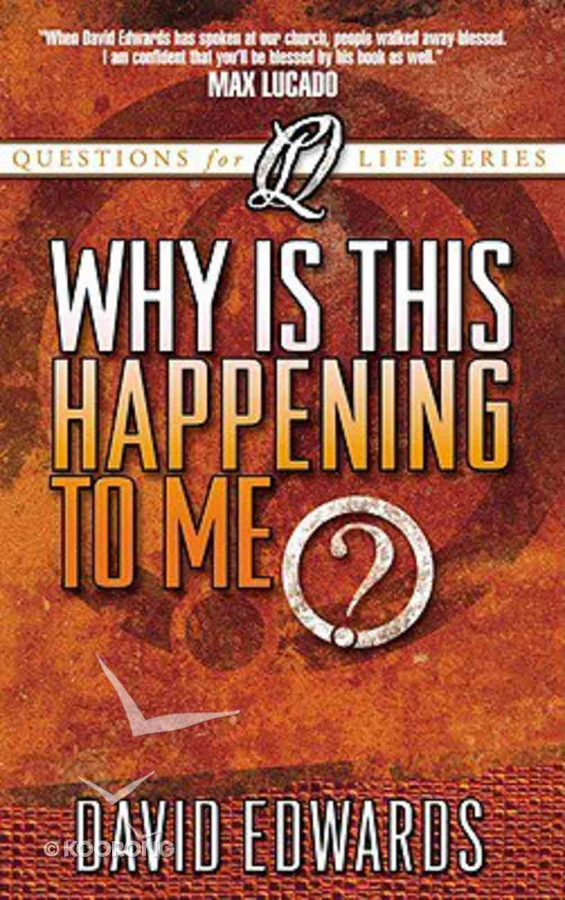 Why is This Happening to Me? (Questions For Life Series) Paperback