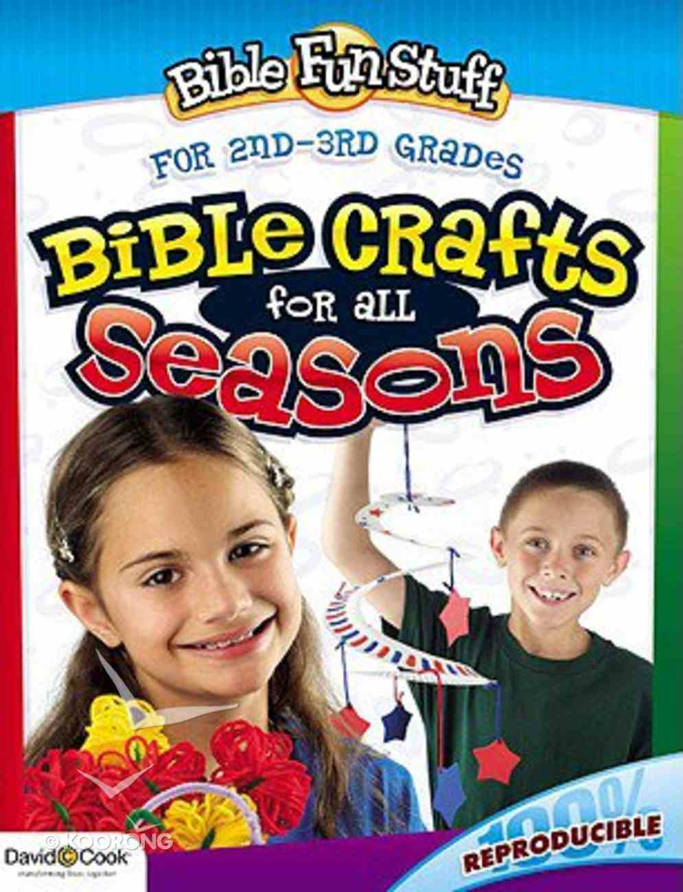 Bible Crafts For All Seasons (Reproducible) (Primary 2/3 Grade) (Bible Fun Stuff Series) Paperback