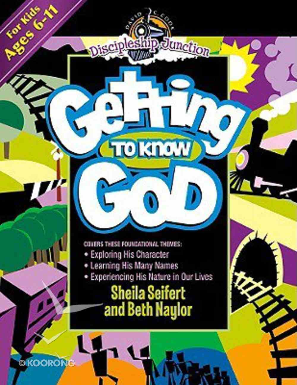 Getting to Know God (Discipleship Junction Series) Paperback