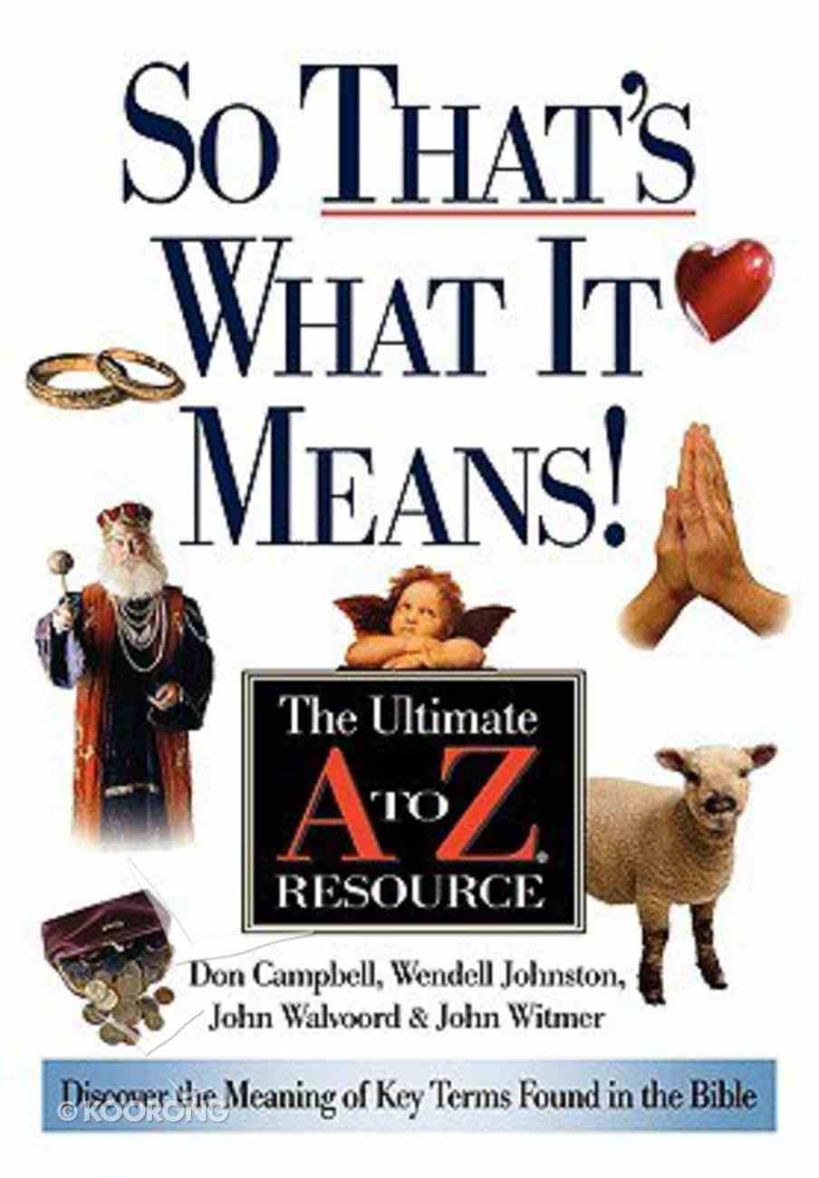 So That's What It Means! (Ultimate A To Z Resource Series) Paperback