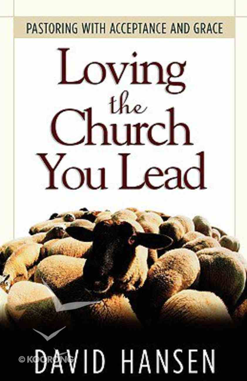 Loving the Church You Lead Paperback
