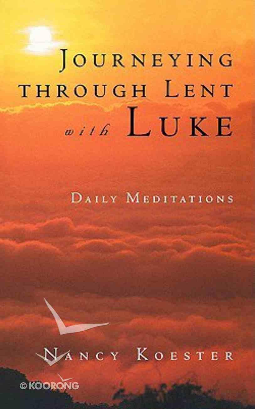 Journeying Through Lent With Luke Paperback