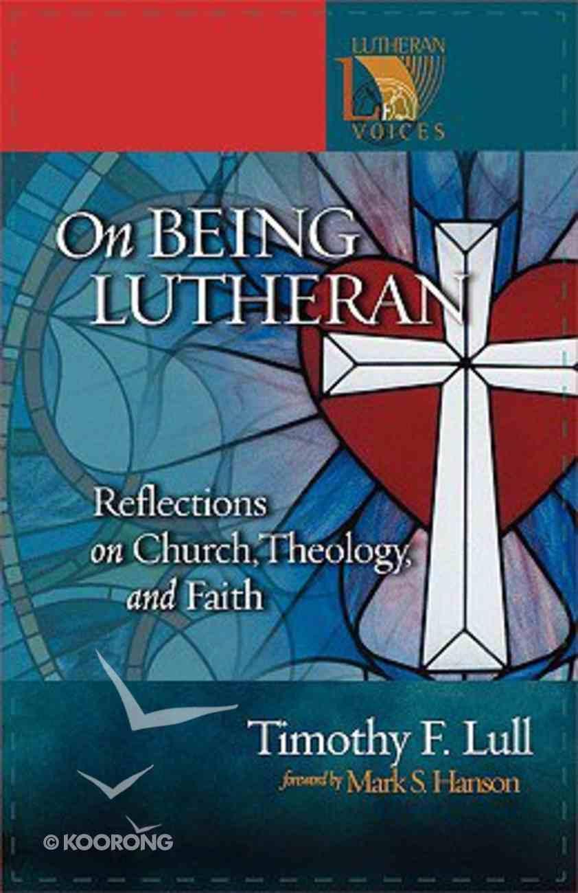 On Being Lutheran Paperback