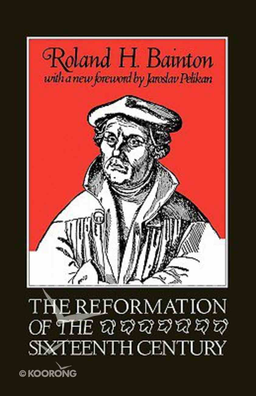 The Reformation of the Sixteenth Century Paperback