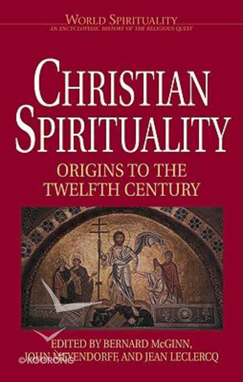 Christian Spirituality #01: Origins to the 12Th Century Paperback