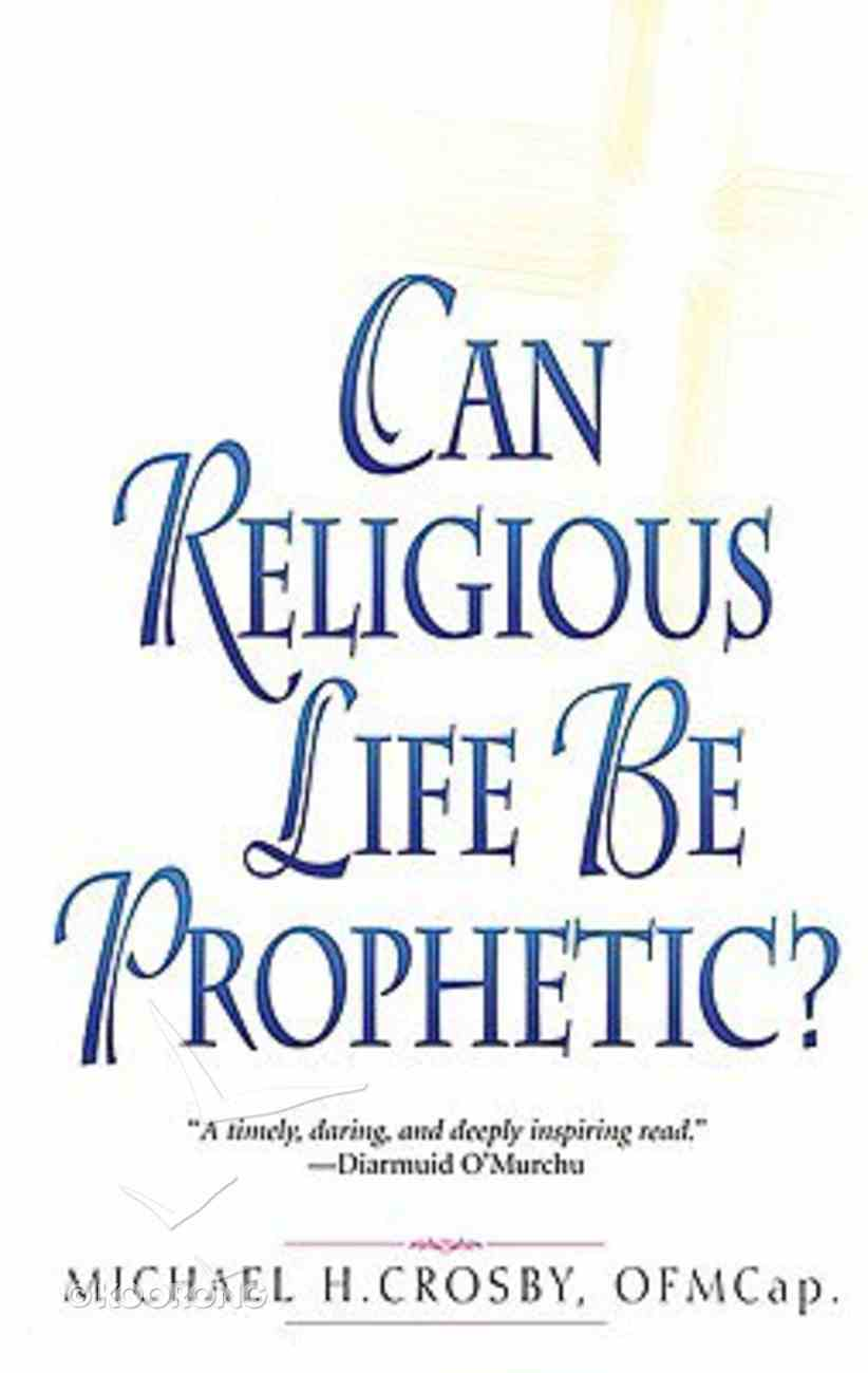 Can Religious Life Be Prophetic? Paperback