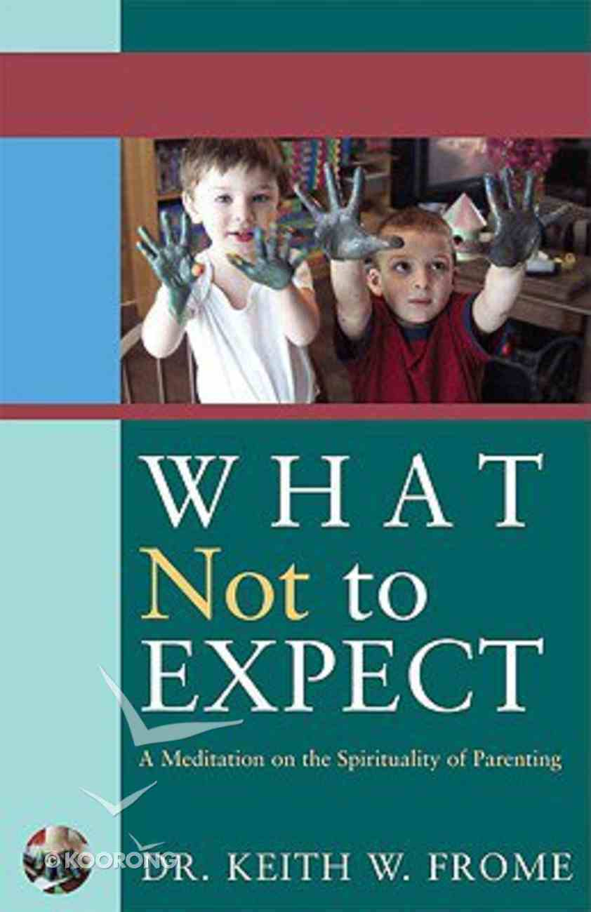 What Not to Expect Paperback
