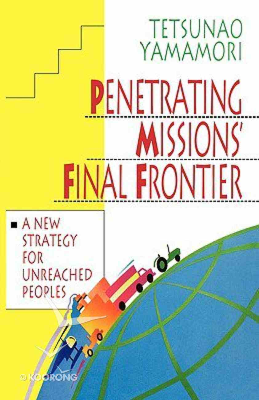 Penetrating Missions Final Frontier Paperback