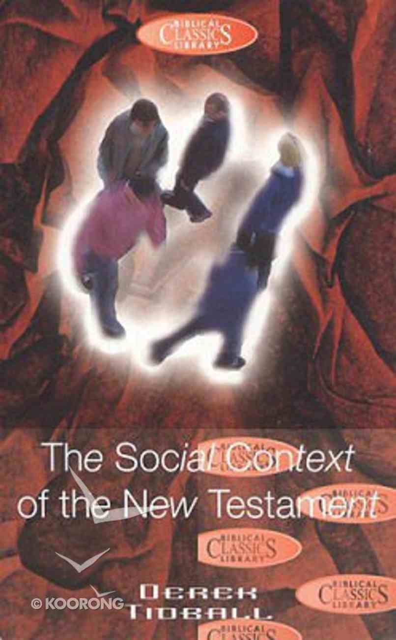 The Social Context of the New Testament (#32 in Biblical Classics Library Series) Paperback