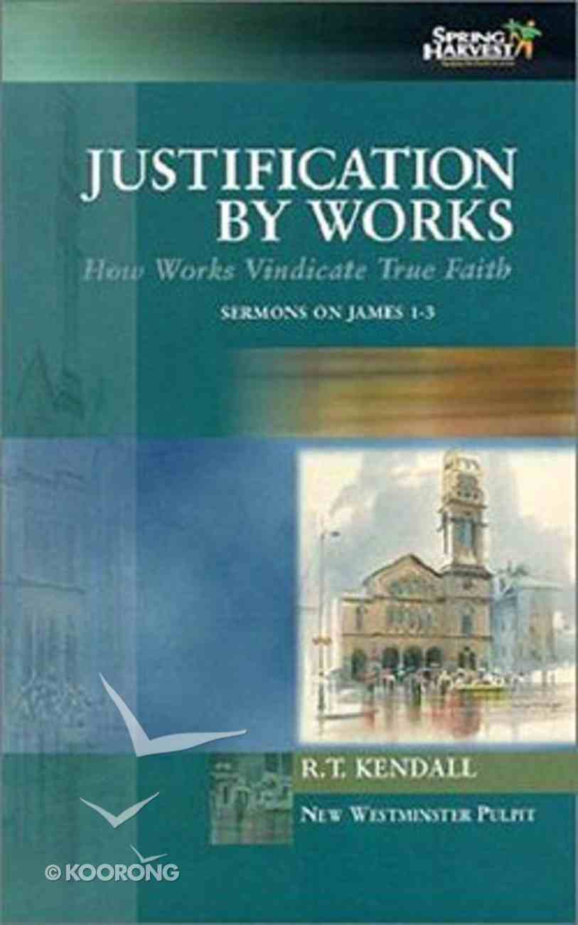 Justification By Works (New Westminster Pulpit Series) Hardback