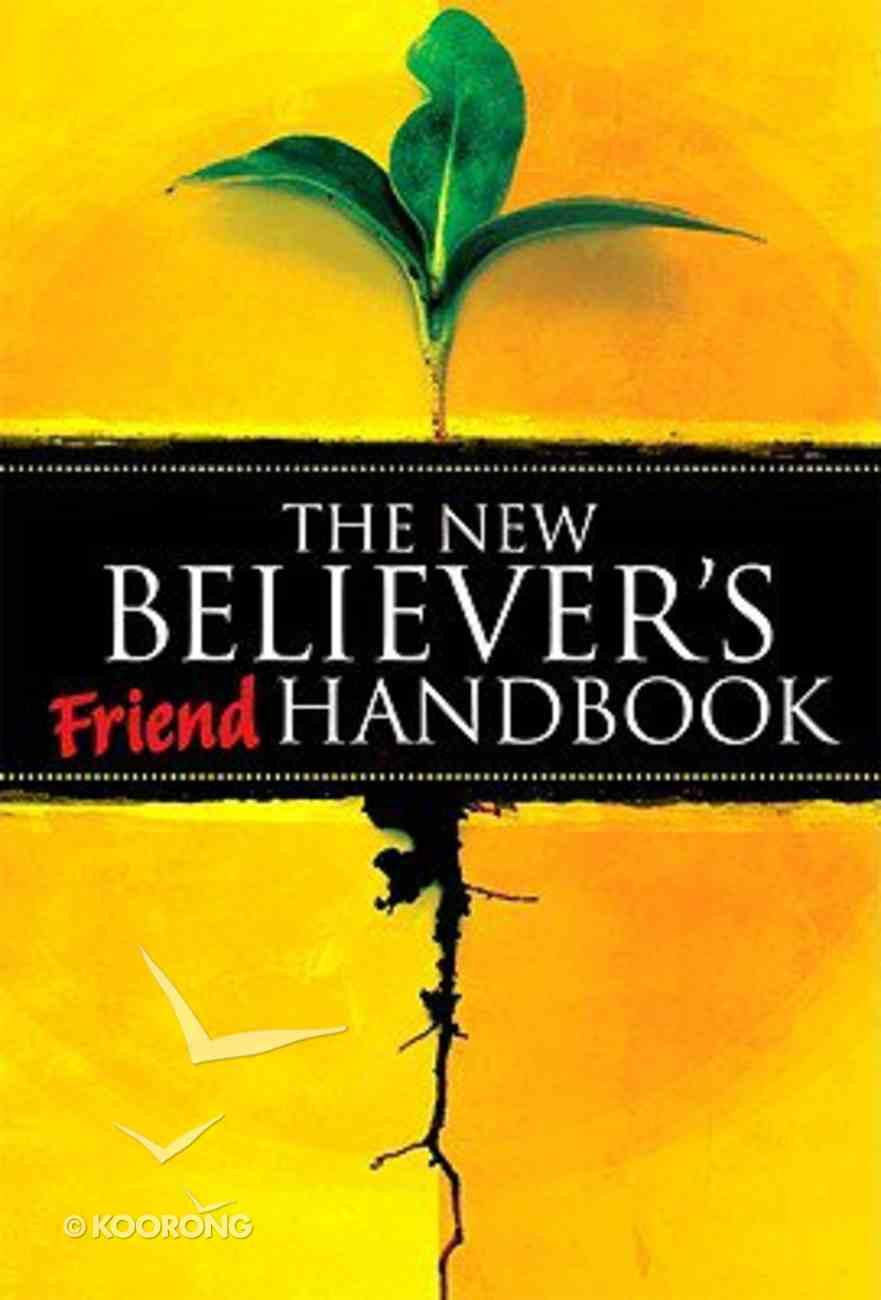 The New Believer's Friend Handbook Paperback