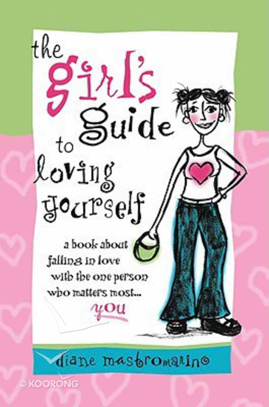 The Girl's Guide to Loving Yourself Paperback