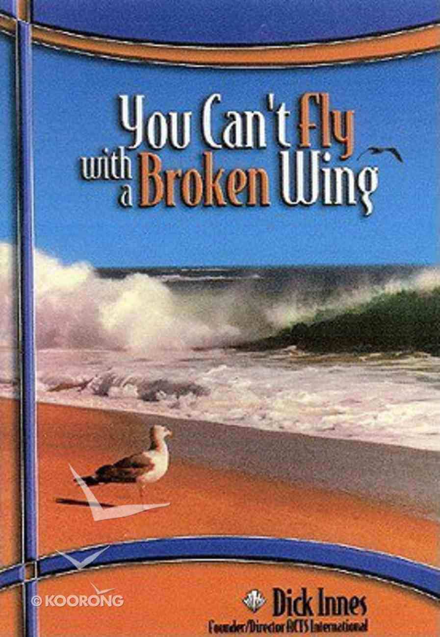 You Can't Fly With a Broken Wing Paperback