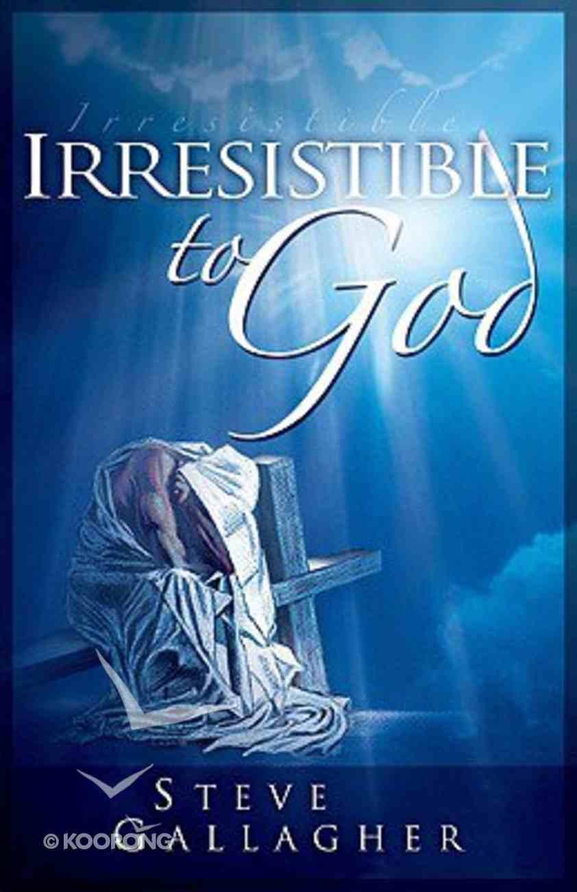 Irresistible to God Paperback