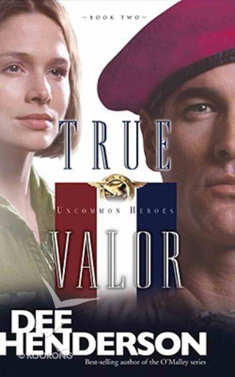 True Valor (#02 in Uncommon Heroes Series) Paperback