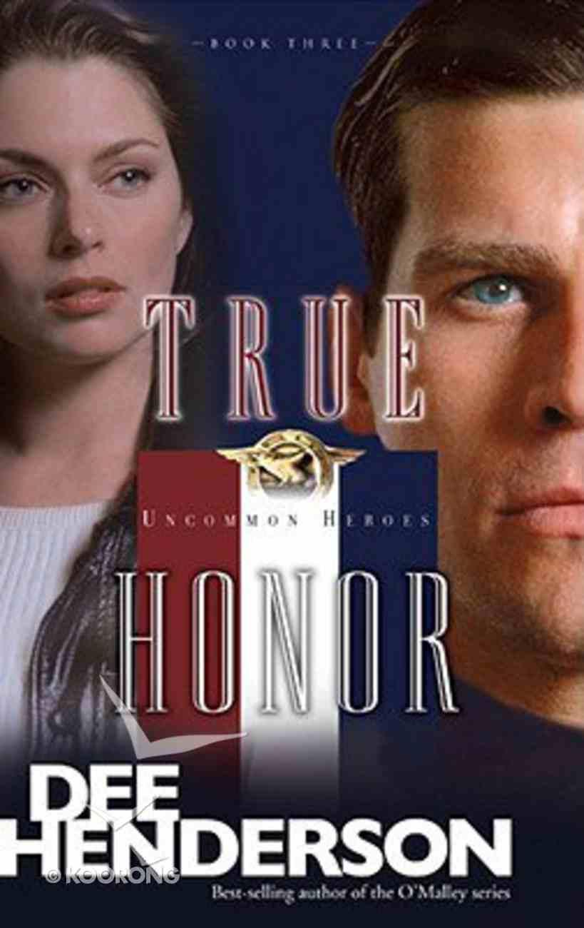 True Honor (#03 in Uncommon Heroes Series) Paperback