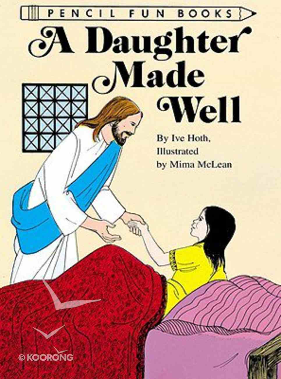 Daughter Made Well (Pencil Fun Books Series) Paperback