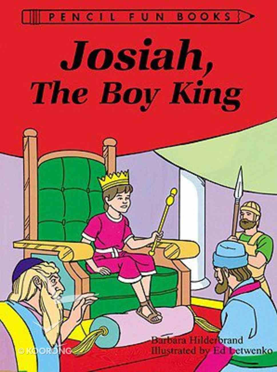 Josiah, the Boy King (Pencil Fun Books Series) Paperback