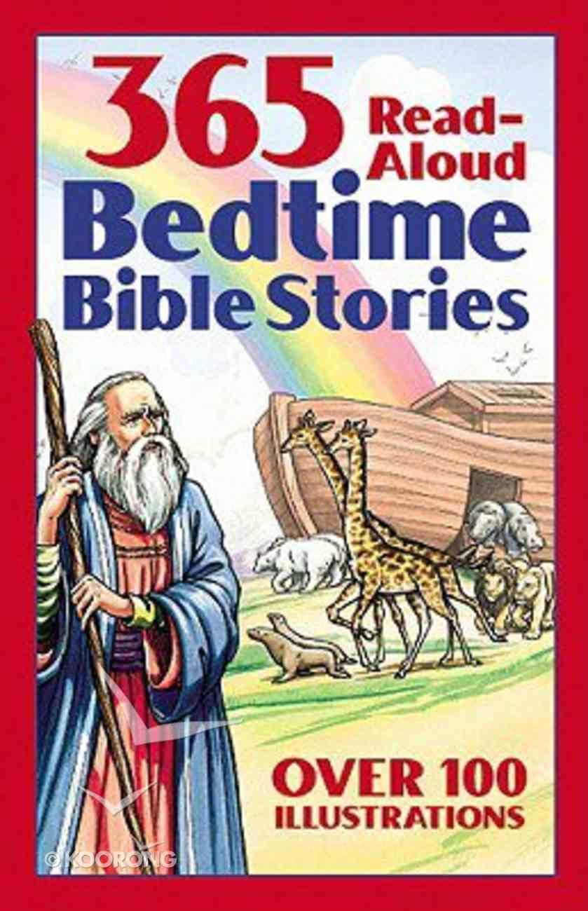 365 Bedtime Bible Stories: Read-Aloud Bedtime Bible Story Book Paperback